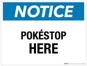 Notice - PokÌ_å©stop Here