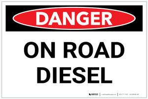 Danger: On Road Diesel - Label