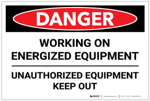 Danger: Engergized Equipment Keep Out - Label