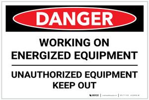 Danger: Engergized Equipment Keep Out - Label
