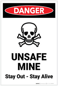 Danger: Unsafe Mine Stay Out Stay Alive Vertical - Label