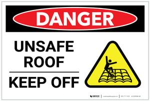 Danger: Unsafe Roof Keep Off - Label