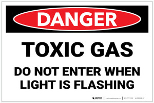 Danger: Toxic Gas - Do Not Enter When Light is Flashing - Label