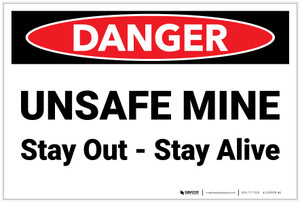 Danger: Unsafe Mine Stay Out Stay Alive - Label