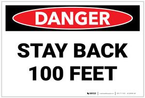 Danger: Stay back 100 Feet - Label