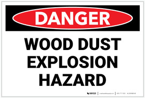 Danger: Wood Dust Explosion Hazard - Label