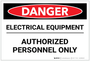 Danger: Electrical Equipment/Authorized Personnel Only - Label
