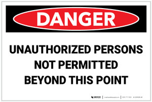 Danger: Unauthorized Not Permitted Beyond This Point - Label