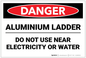 Danger: Aluminum Ladder Do Not Use Near Electricity or Water - Label