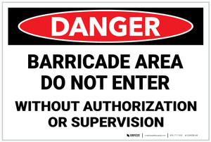 Danger: Barricade Area Do Not Enter - Label