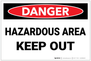 Danger: Hazardous Area Keep Out - Label