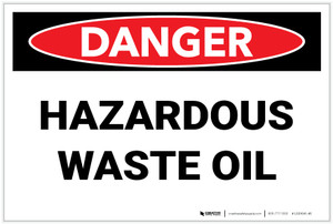 Danger: Hazardous Waste Oil - Label