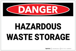 Danger: Hazardous Waste Storage - Label