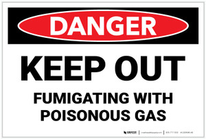 Danger: Keep Out Fumigating with Poisonous Gas - Label
