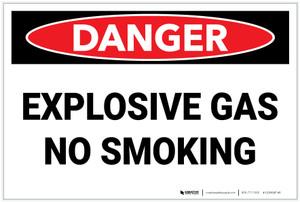 Danger: Explosive Gas No Smoking - Label