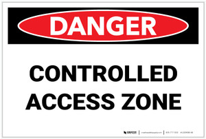 Danger: Controlled Access Zone - Label