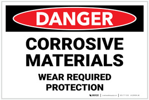 Danger: Corrosive Materials Wear Required Protection - Label