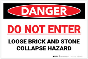 Danger: Do Not Enter Loose Brick Stone Collapse Hazard - Label