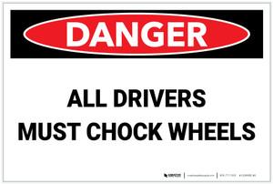 Danger: All Drivers Chock Wheels - Label