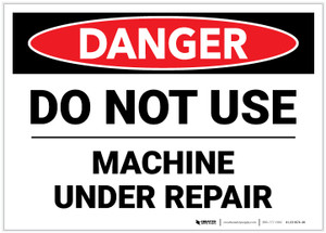 Danger: Do Not Use Machine Under Repair - Label