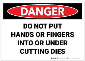 Danger: Do Not Put Hands or Fingers Into Under Cutting Dies - Label