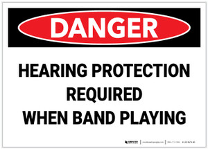 Danger: Hearing Protection Required When Band Playing - Label