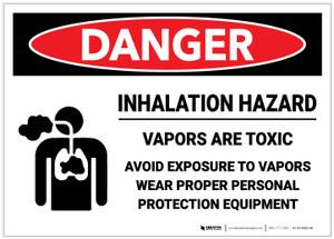 Danger: Inhalation Hazard Vapors are Toxic Avoid Exposure Wear PPE - Label