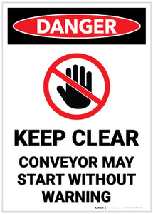 Danger: Keep Clear Conveyor May Start Without Warning - Label