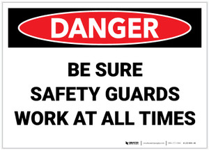 Danger: Be Sure Safety Guards Work At All Times - Label