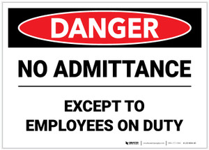 Danger: No Admittance Except To Employees On Duty - Label