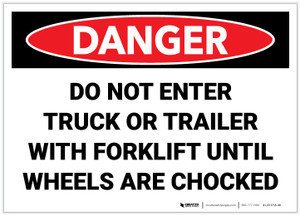 Danger: Do Not Enter Trailer With Forklift Until Wheels Are Chocked - Label