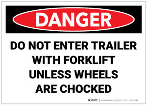 Danger: Do Not Enter Trailer with Forklift Unless Wheels are Chocked - Label