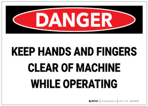 Danger: Keep Hands and Fingers Clear of Machine While Operating - Label
