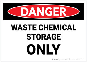 Danger: Waste Chemical Storage Only - Label