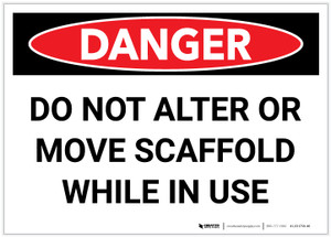 Danger: Do Not Alter Move Scaffold While in Use - Label