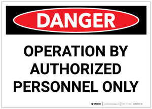 Danger: Operation by Authorized Personnel Only - Label