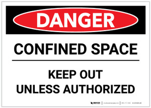 Danger: Confined Space Keep Out Unless Authorized - Label