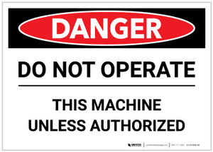 Danger: Do Not Operate This Machine Unless Authorized - Label
