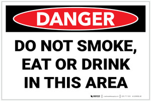 Danger: Do Not Smoke Eat or Drink In This Area - Label