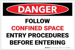 Danger: Follow Confined Space Entry Procedures Before Entering - Label