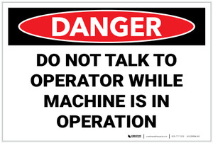 Danger: Do Not Talk To Operator while Machine is in Operation - Label