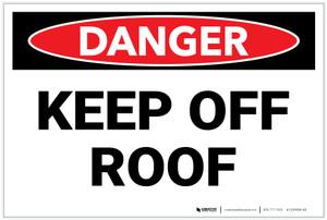 Danger: Keep Off Roof - Label