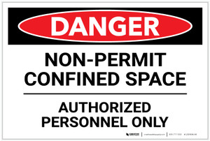 Danger: Non Permit Confined Space/Authorized Personnel Only - Label