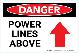 Danger: Power Lines Above with Arrow - Label