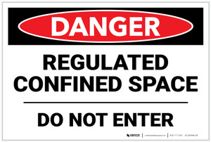 Danger: Regulated Confined Space Do Not Enter - Label