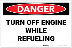 Danger: Turn Off Engine While Refueling - Label