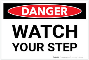 Danger: Watch Your Step - Label