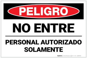 Danger: Authorized Personnel Only Do Not Enter Spanish - Label