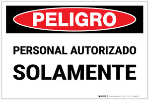 Danger: Authorized Personnel Only Spanish - Label