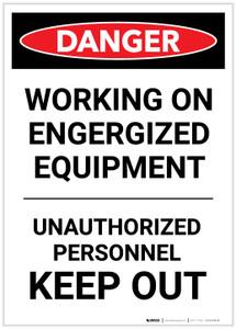 Danger: Engergized Equipment Keep Out Portrait - Label